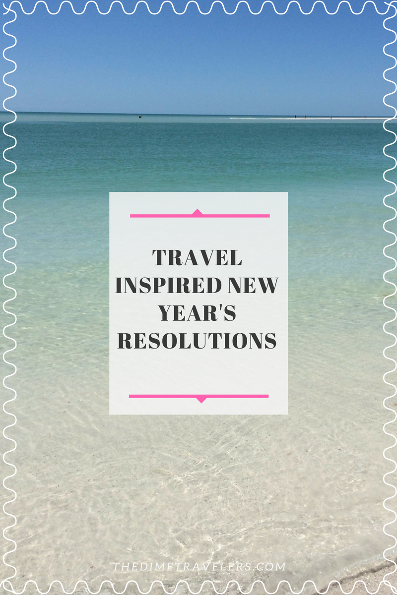 Travel Inspired New Year S Resolution Start Your New Year With A Great Resolution To Guide You Into More Best Travel Websites Travel Advice Travel Inspiration