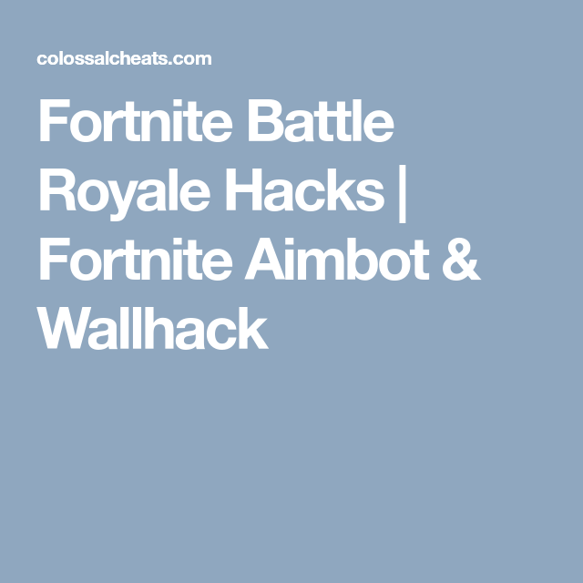 Fortnite Battle Royale Hacks | Fortnite Aimbot & Wallhack