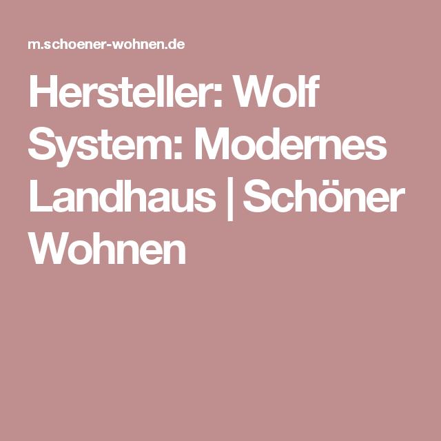 Hersteller: Wolf System: Modernes Landhaus   Schöner Wohnen