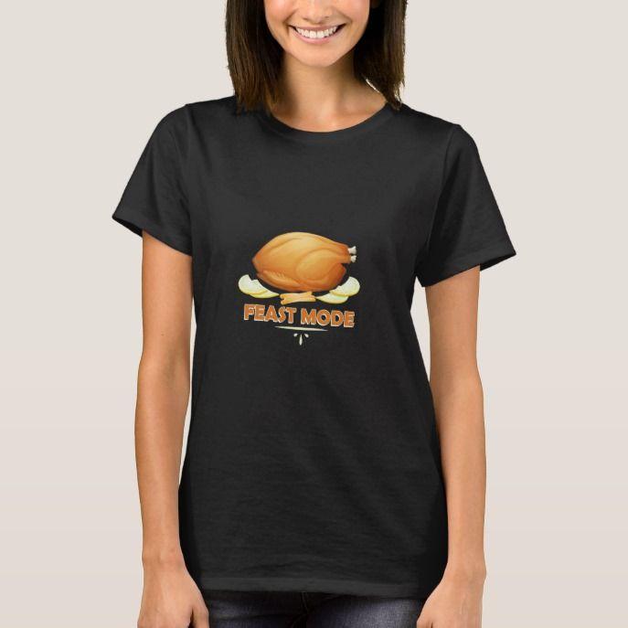 2ec4b7da Funny Feast Mode Thanksgiving Turkey T-Shirt Custom #christmas  #womensfashion #xmas #womensclothing