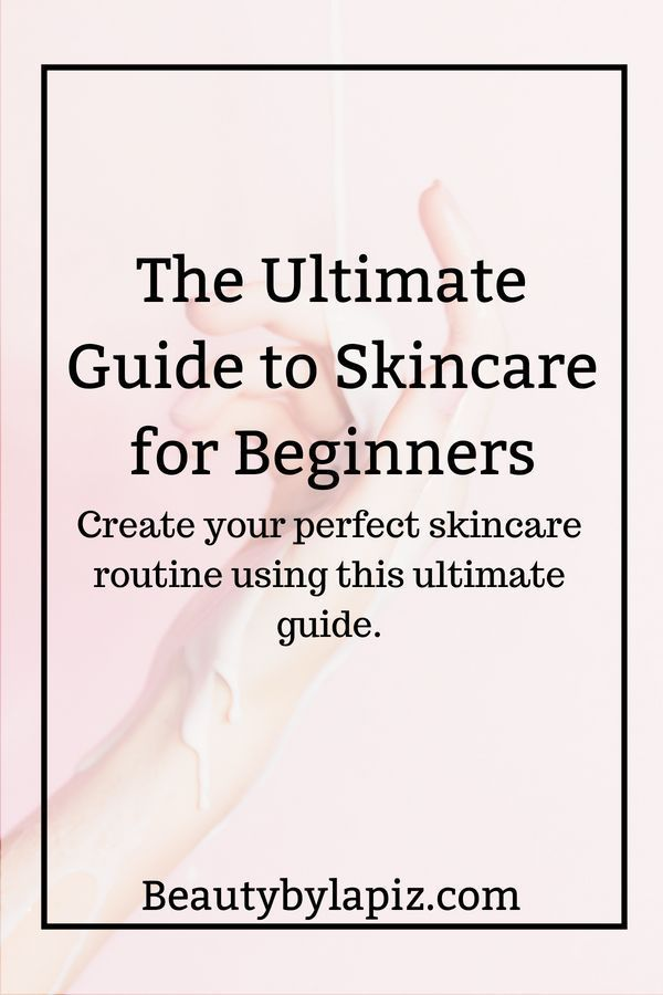 Skincare for Beginners: The Ultimate Guide To Create A Skincare Routine #skincareroutine