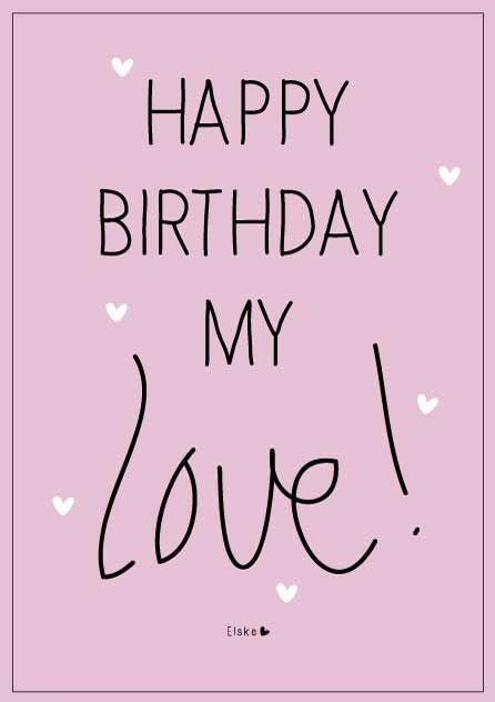 Elske Happy Birthday Happy Birthday My Love Happy Birthday Greetings Happy Birthday Baby