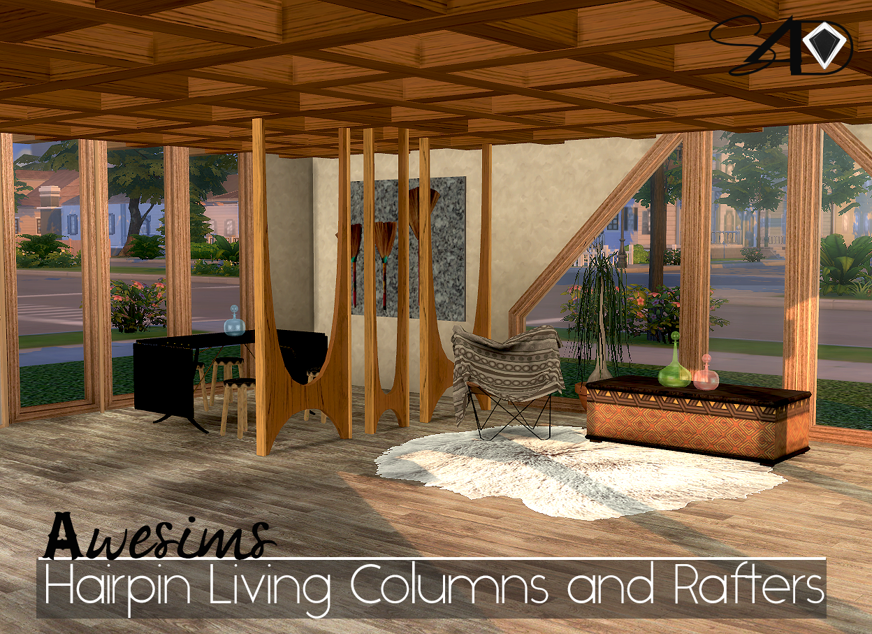 3t4 Awesims Hairpin Living Columns and Rafters Set | Sims 4 Designs.