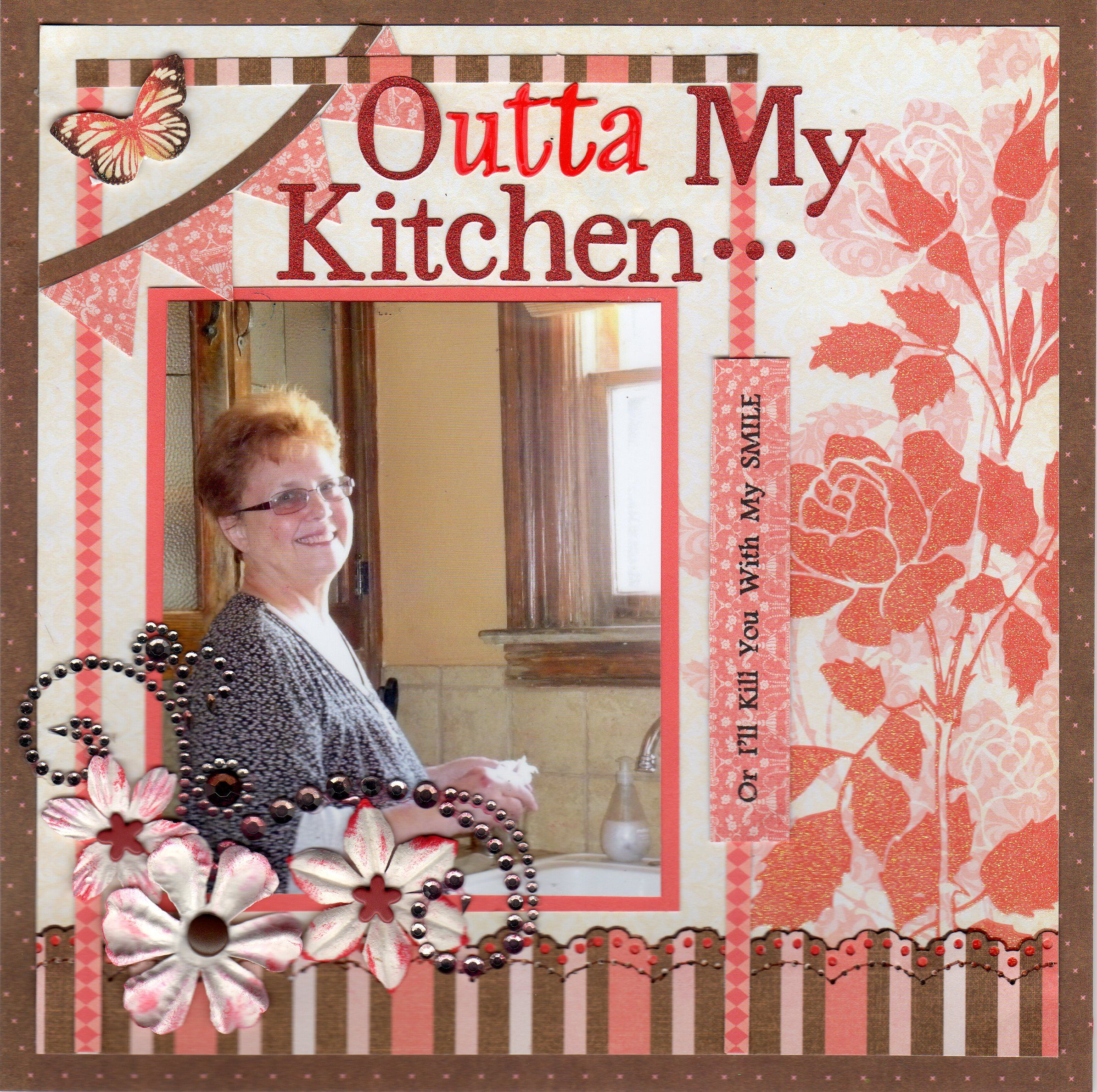 Outta My Kitchen (Or I'll Kill You With My SMILE) - Scrapbook.com