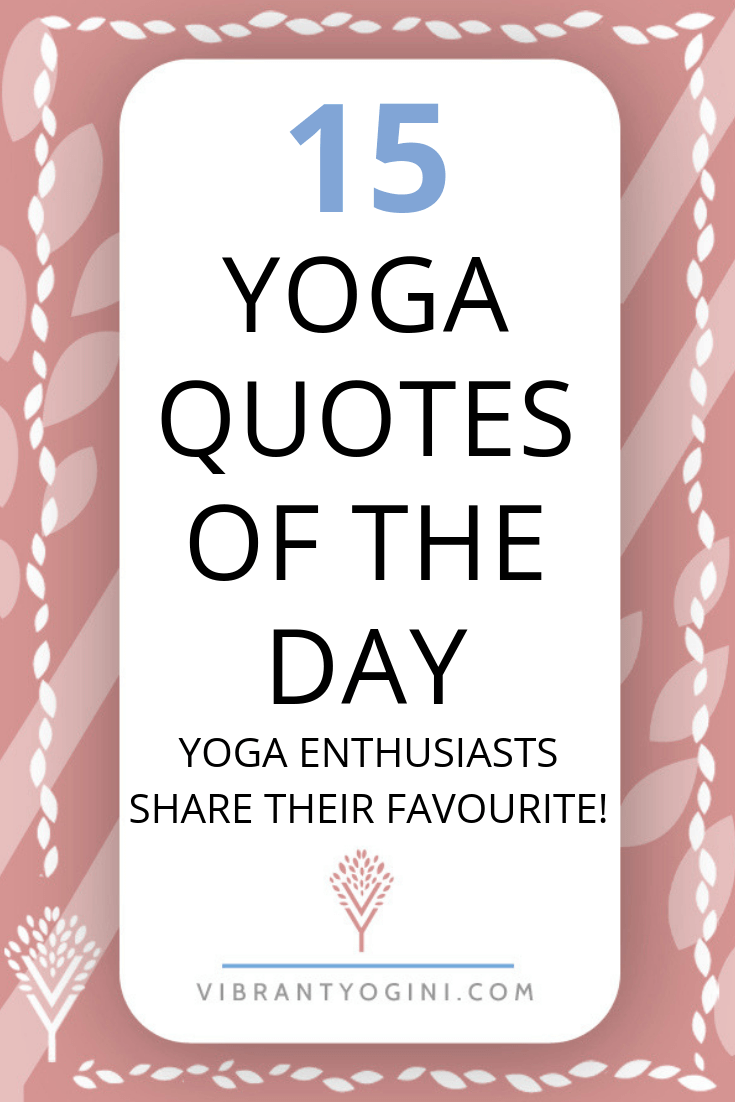Yoga Quote Of The Day: 15 Yogis Share Their Favourite   Yoga ...