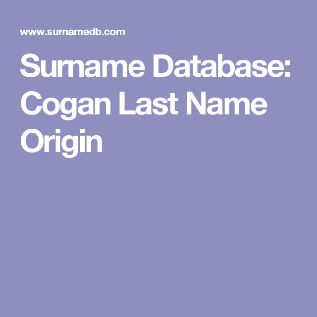 Surname Database: Cogan Last Name Origin