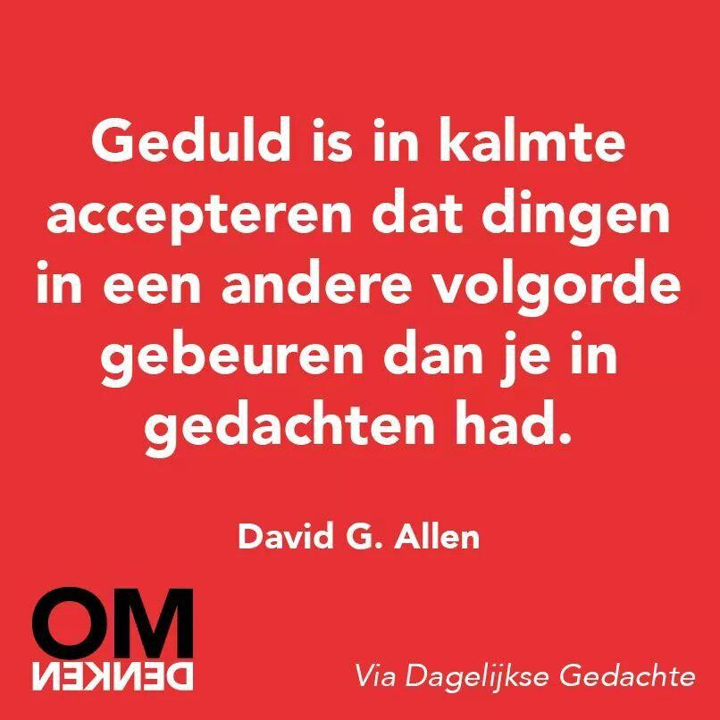 geduld spreuken Geduld is #omdenken | Just like it!! | Pinterest   Geduld  geduld spreuken