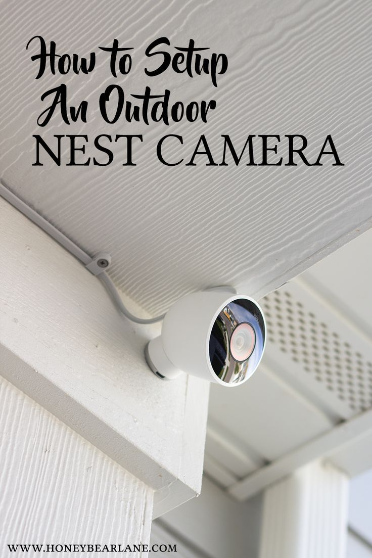 smart home series how to setup an outdoor nest camera pinterest rh pinterest com Nest Cam IQ Outdoor Camera Nest Camera Outdoor Light