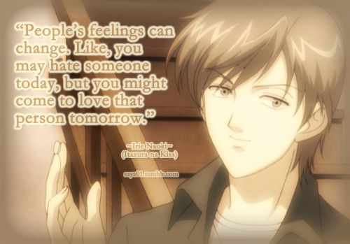 """People's feelings can change. Like, you may hate someone today, but you might come to love that person tomorrow"""