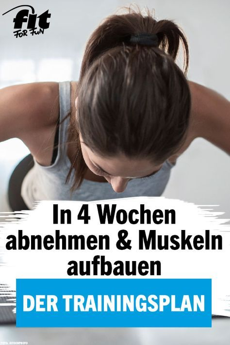 Schnell Muskeln aufbauen: 4 Wochen ideales Fatburning