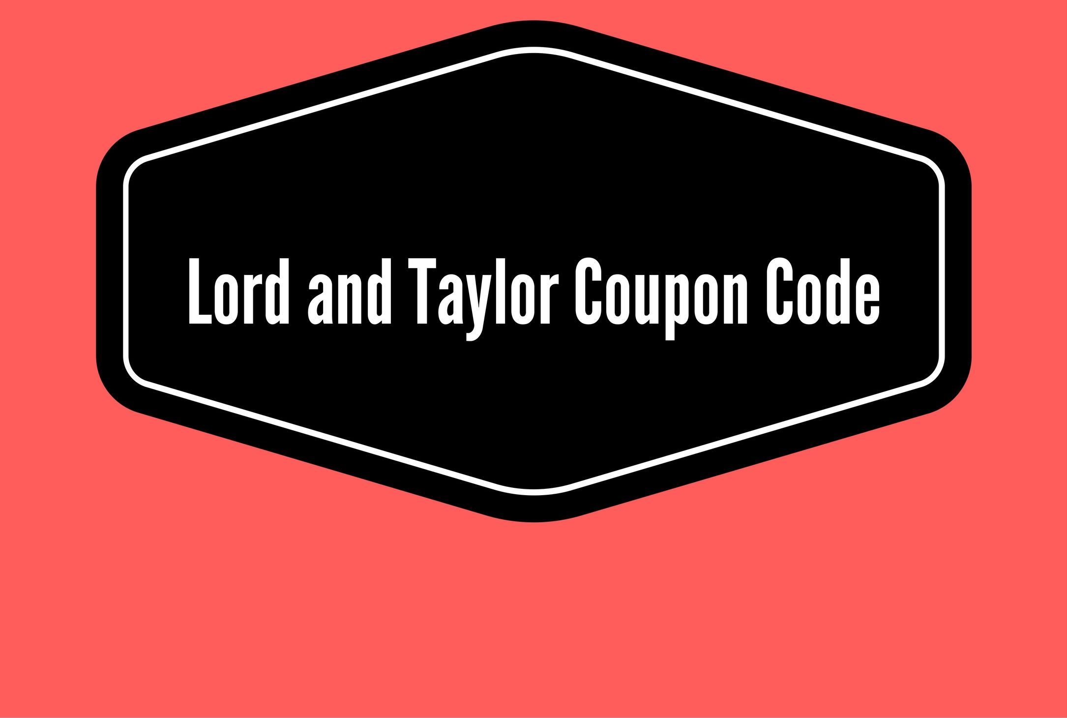 Get Lord And Taylor Coupon Code Promo Code Voucher Code Special Discount Offer And Best Deals Online Coupons Codes Carols Daughter Products City Chic Online
