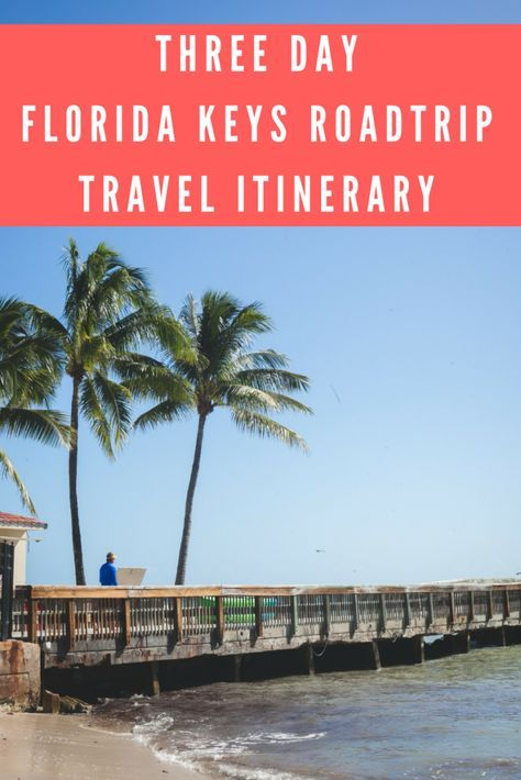 Trip Itinerary: A 3 day Jeep Road Trip through the Florida Keys – HelloRedhead | Atlanta Travel & Lifestyle Blog