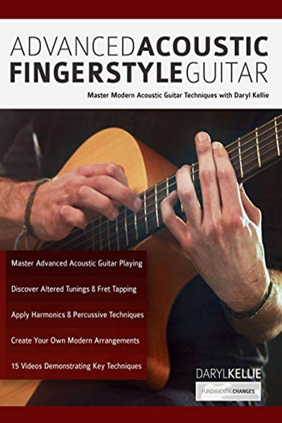 Advanced Acoustic Fingerstyle Guitar Master Modern Acoustic Guitar Techniques With Daryl Kellie Play Acoustic Guitar By Daryl Kellie Www Fundamental Chang Fingerstyle Guitar Acoustic Guitar Guitar