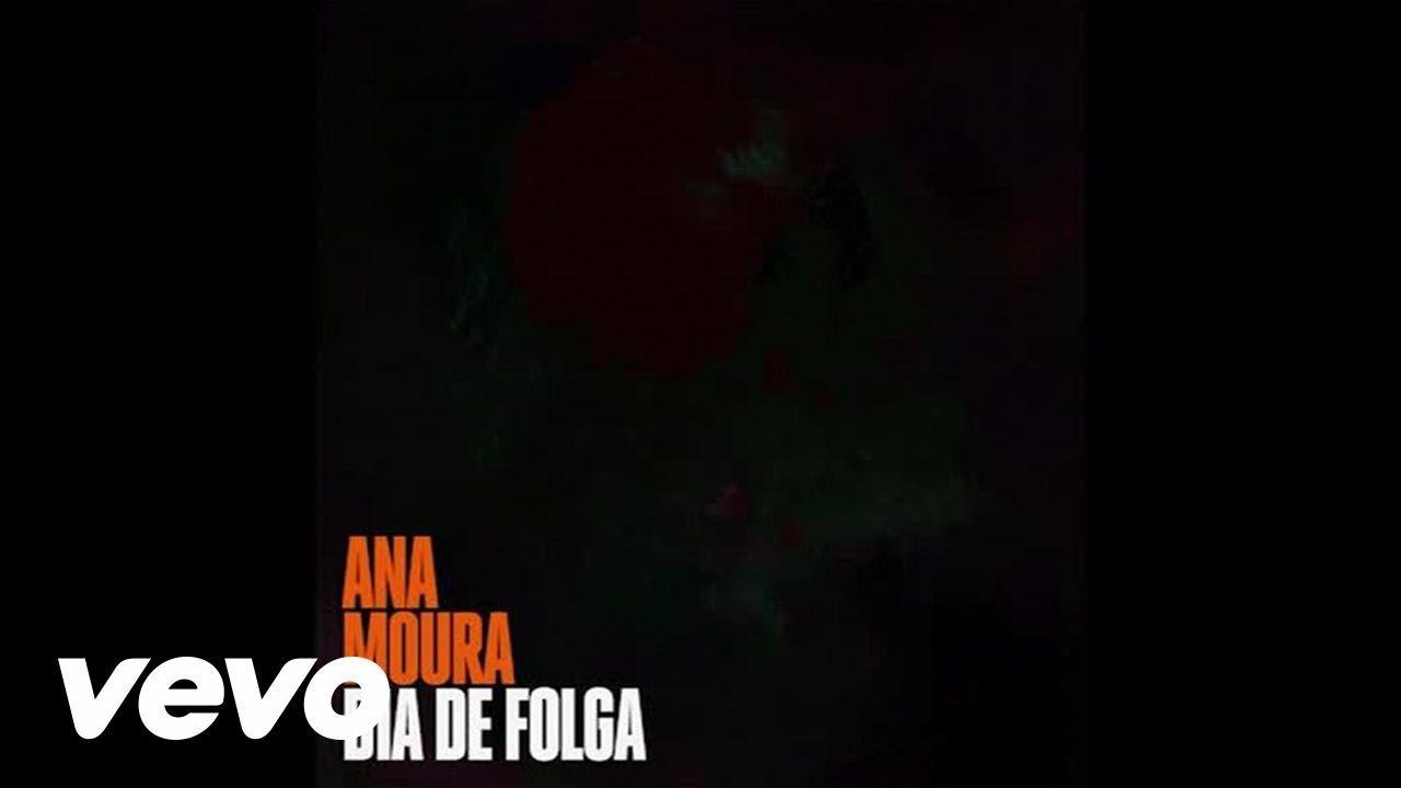 Ana Moura - Dia De Folga – Audio