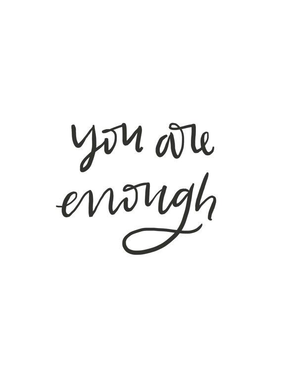 You Are Enough // Brush Script Quote // Digital Print