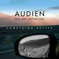 Audien feat. Lady Antebellum - Something Better (OUT NOW) by Audien on SoundCloud