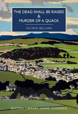 The Dead Shall be Raised and Murder of a Quack - British Library Crime Classics…