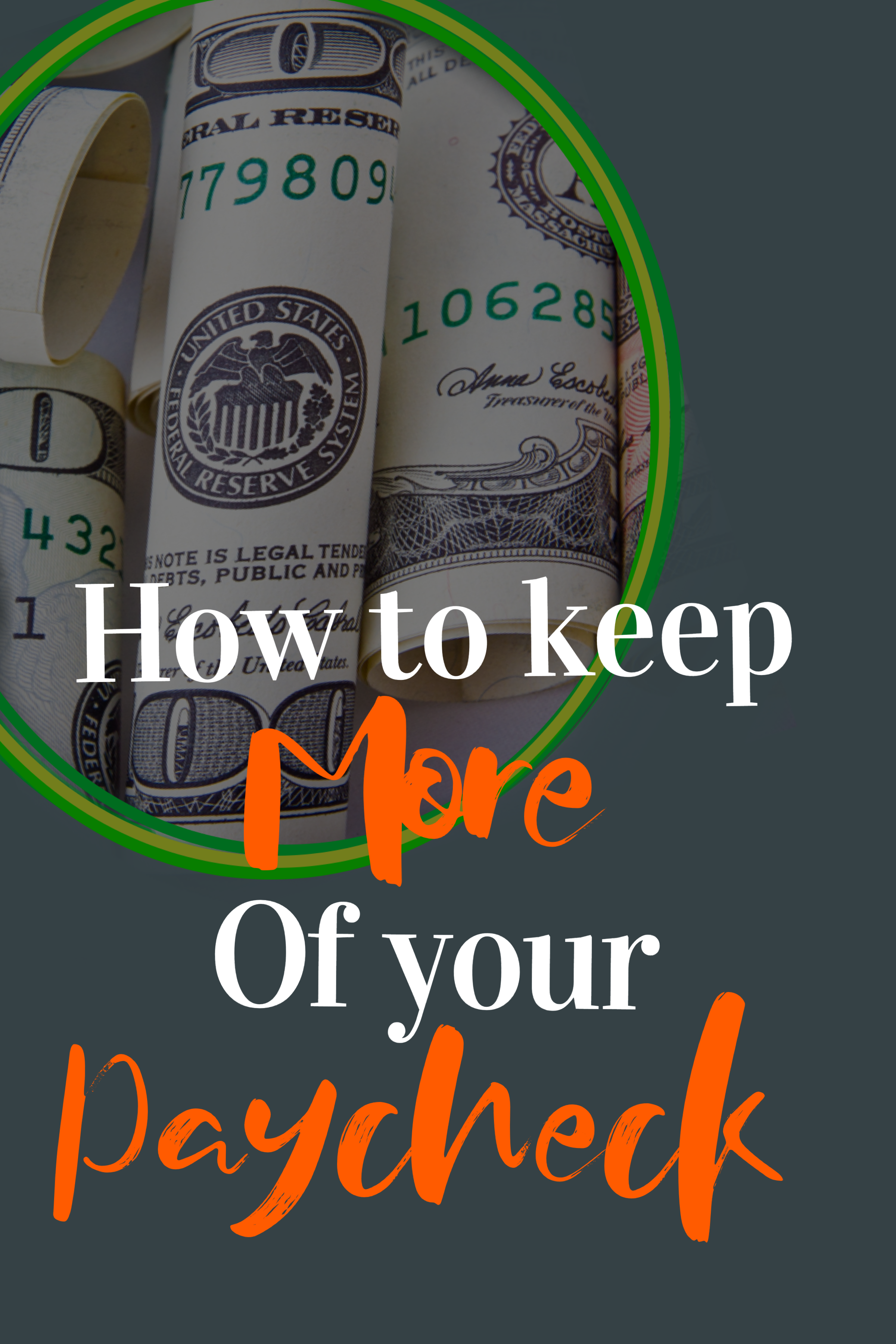 How To Keep More Of Your Paycheck In Your Pocket This Time