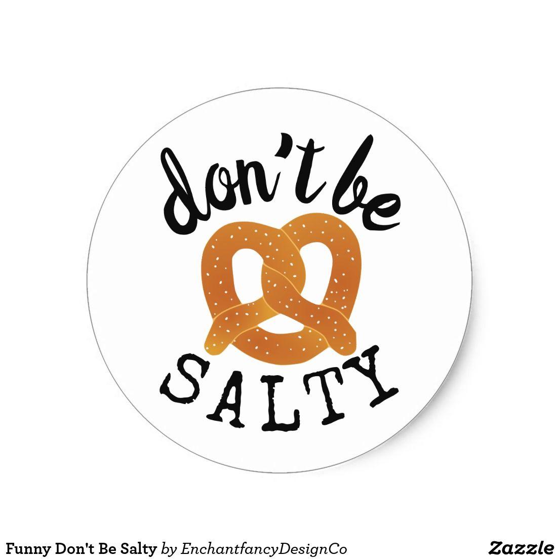 Funny donut be salty classic round sticker pretzel party theme