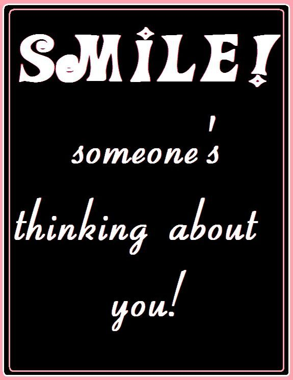 Smile Someones Thinking About You Sayings Love Quotes For Her