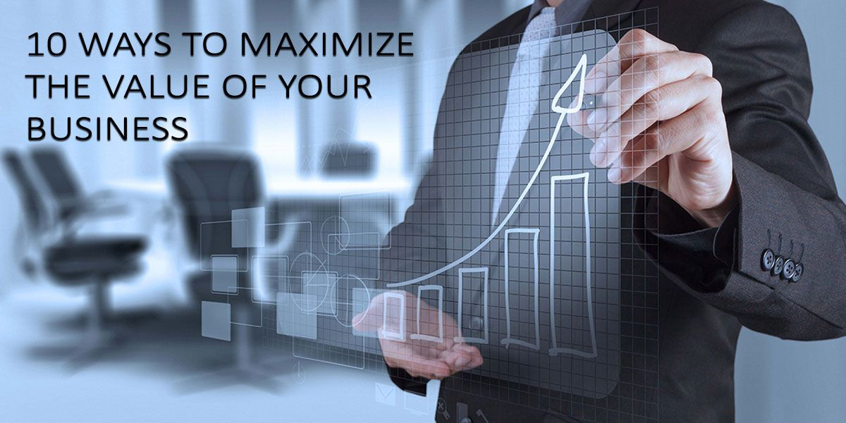 10 Ways to maximize the value of your Business Cape Town