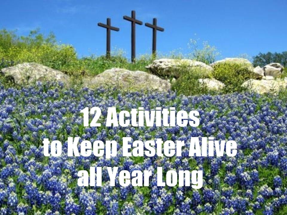 worthyoftheprize.com: {Hope for the Home} Linky Party: 12 Activities to Keep Easter Alive All Year Long