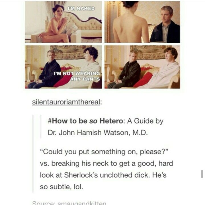 Sherlock Tumblr How to be SO hetero by Dr John Hamish Watson MD