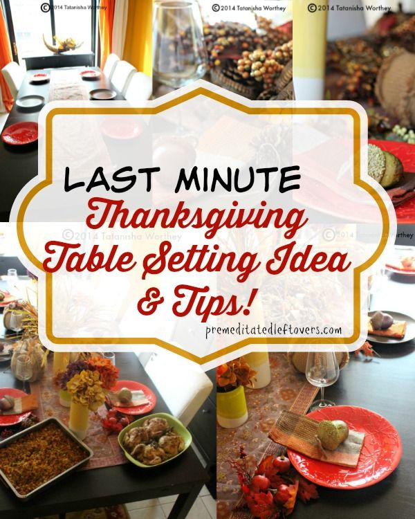 Last Minute Thanksgiving Table Setting Ideas and Tips. Ideas and tips for pulling off a  sc 1 st  Pinterest & Last Minute Thanksgiving Table Setting Ideas and Tips. Ideas and ...