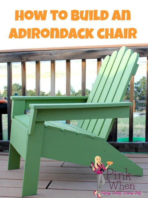 How to Build Your Own Adirondack Chair via PinkWhen.com | Outdoors ...