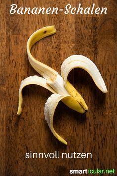 10 Tricks Bananenschalen Sinnvoll Weiterverwenden Bananenschale