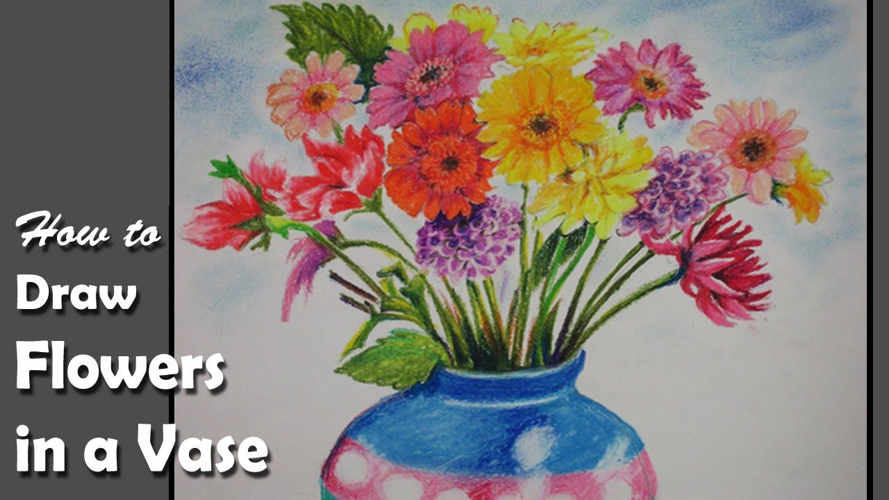 How To Paint Flowers In A Vase With Oil Pastel Step By Step Flower Drawing Flower Vase Drawing Oil Pastel Colours