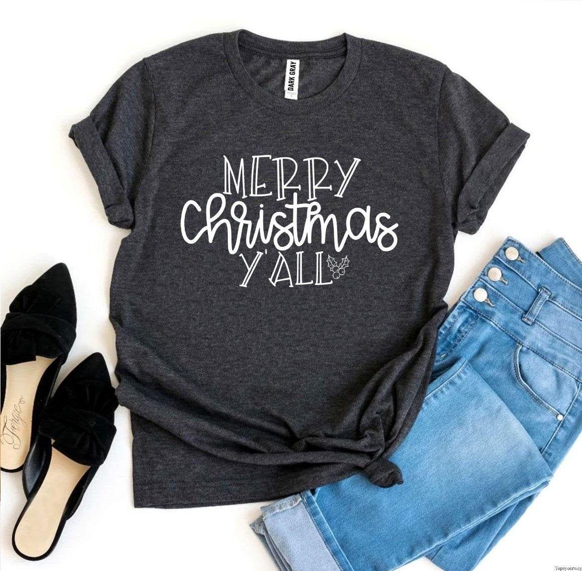 Merry Christmas Y'all T-Shirt, Funny Sarcastic, Christmas Tee, Women's Holiday Shirt, Merry and Bright Shirt, Christmas Gift, Cute Shirts