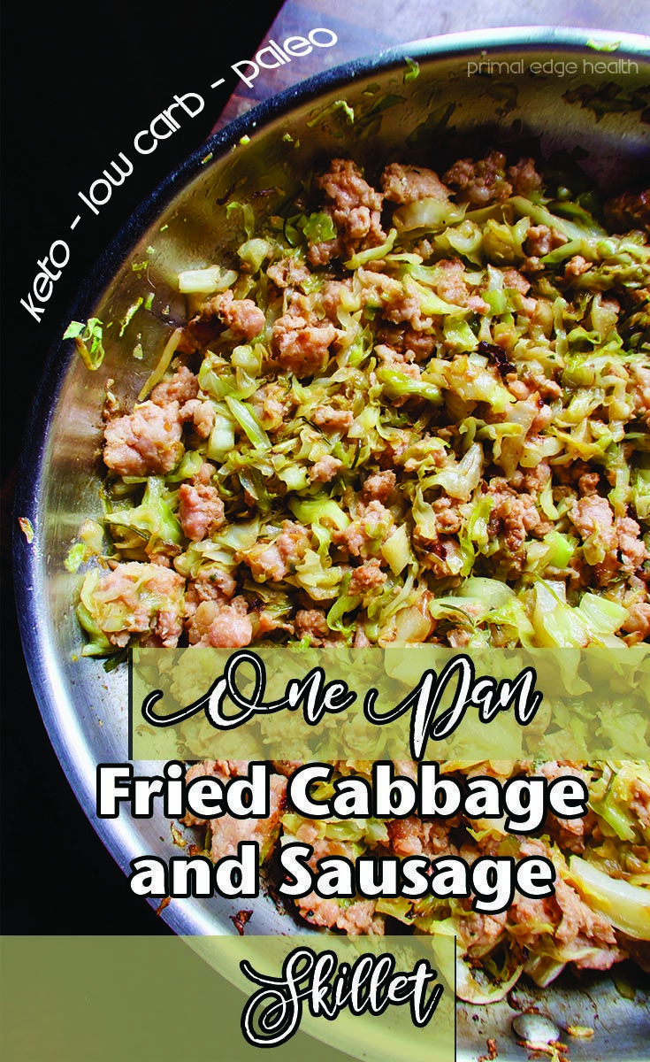 Fried Cabbage and Sausage Skillet  Primal Edge Health Fried Cabbage and Sausage Skillet for any busy afternoon or night The soft cabbage noodles and salty sausage tastes...