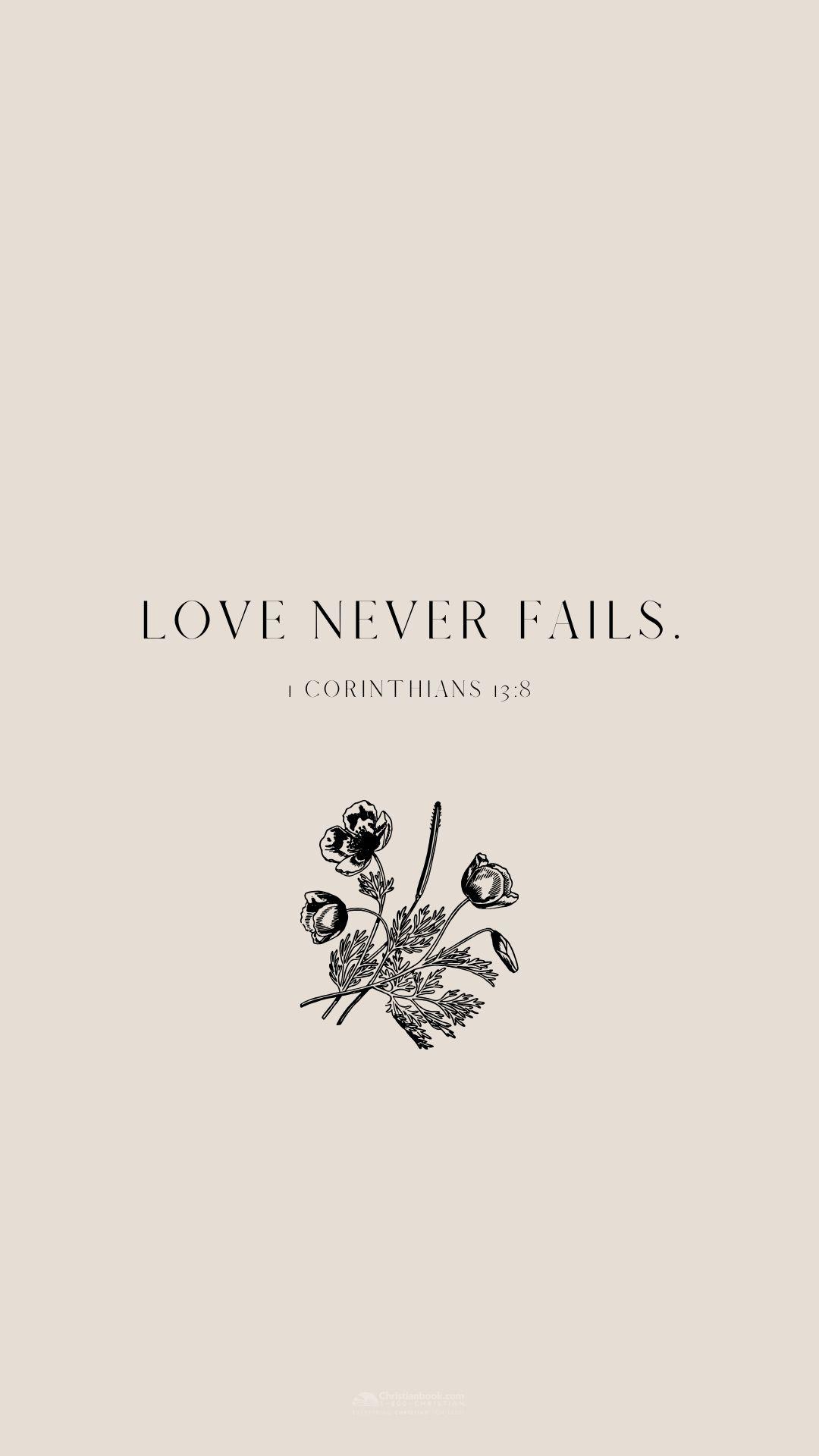 Love Never Fails // Wallpaper