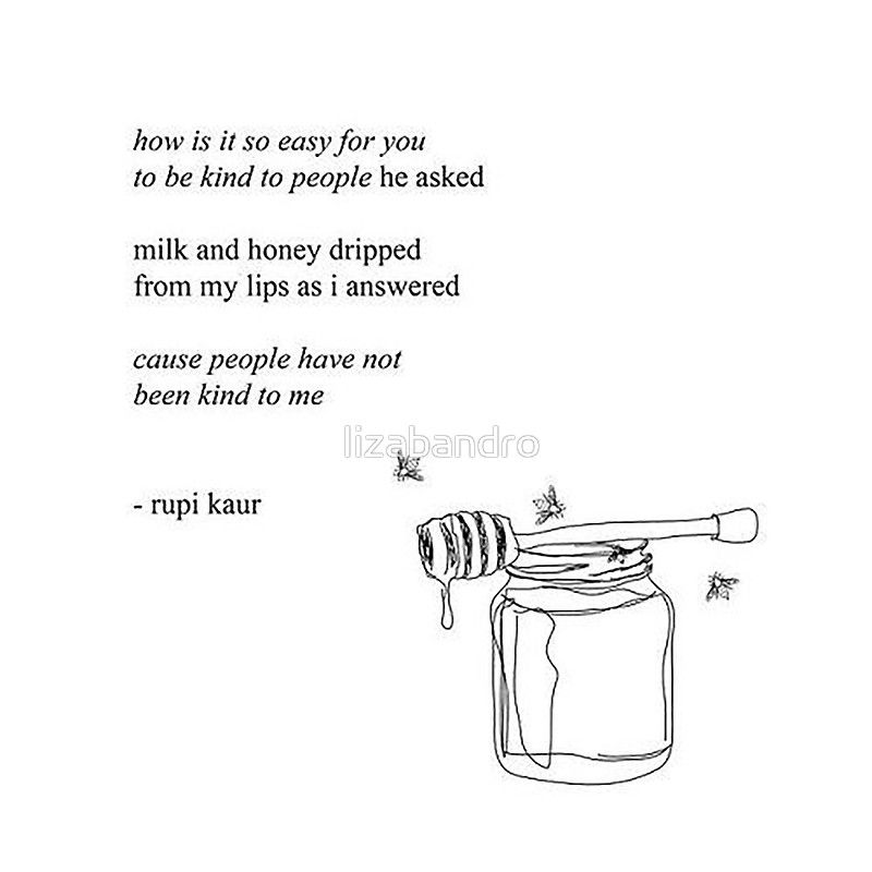 Milk And Honey Dripped From My Lips Rupi Kaur Words Quotes Honey Quotes Words