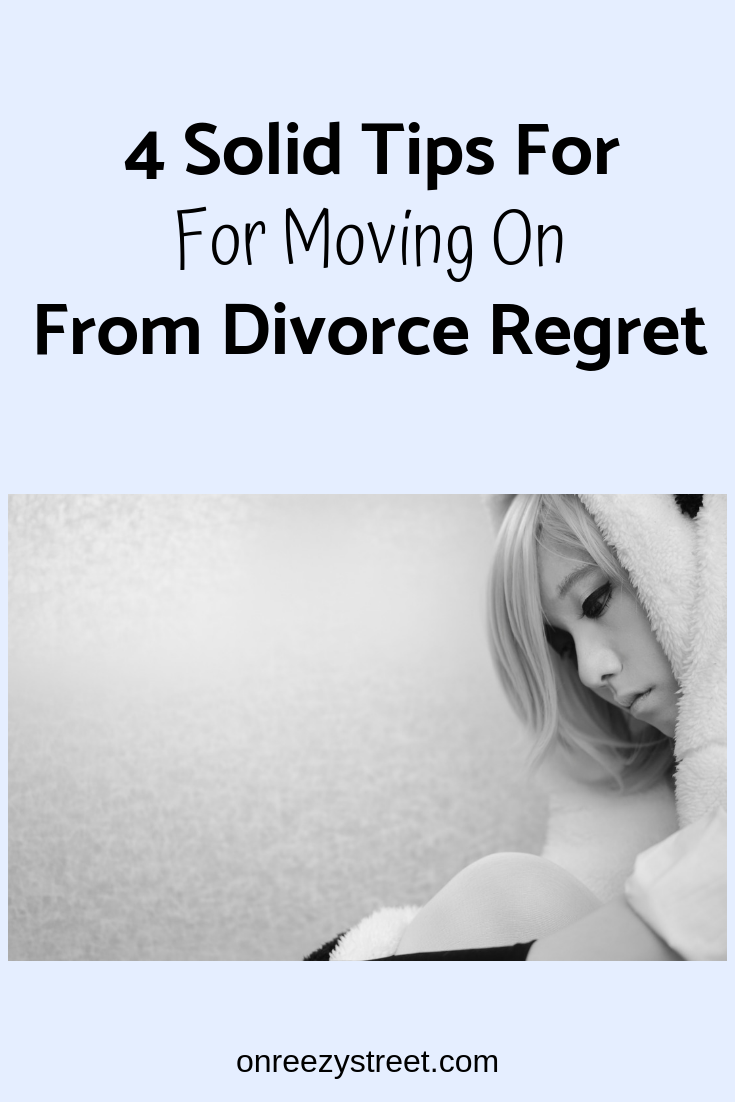 4 Solid Tips For Moving on From Divorce Regret | Dealing
