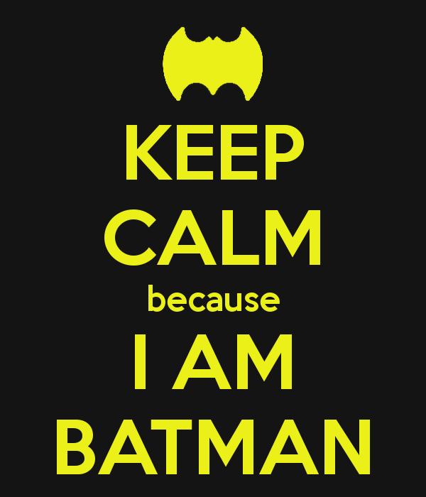 'KEEP CALM because I AM BATMAN' Poster