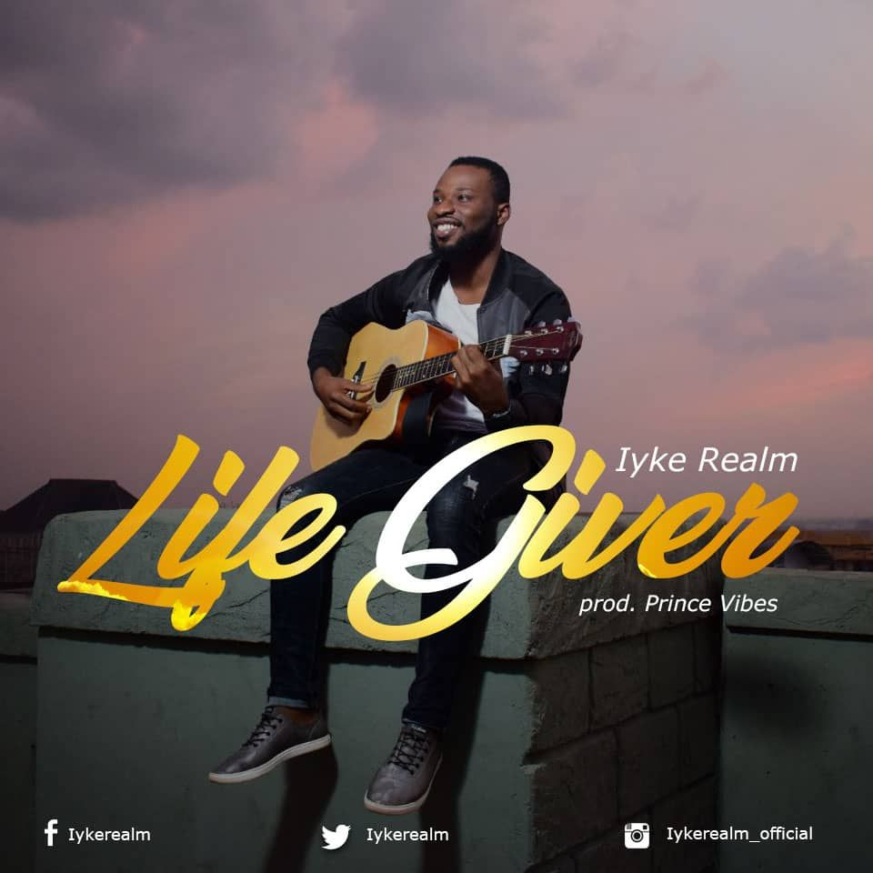 Download Iyke Realm Worships The Life Giver In New Single With