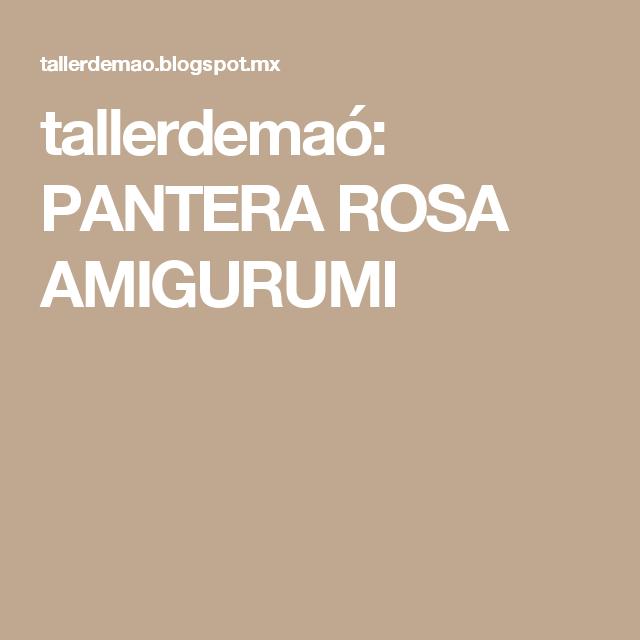 tallerdemaó: PANTERA ROSA AMIGURUMI   Amigurumis   Pinterest ...