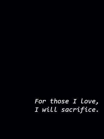 For Those I Love I Will Sacrifice Always Sacrifice Quotes Words Quote Aesthetic