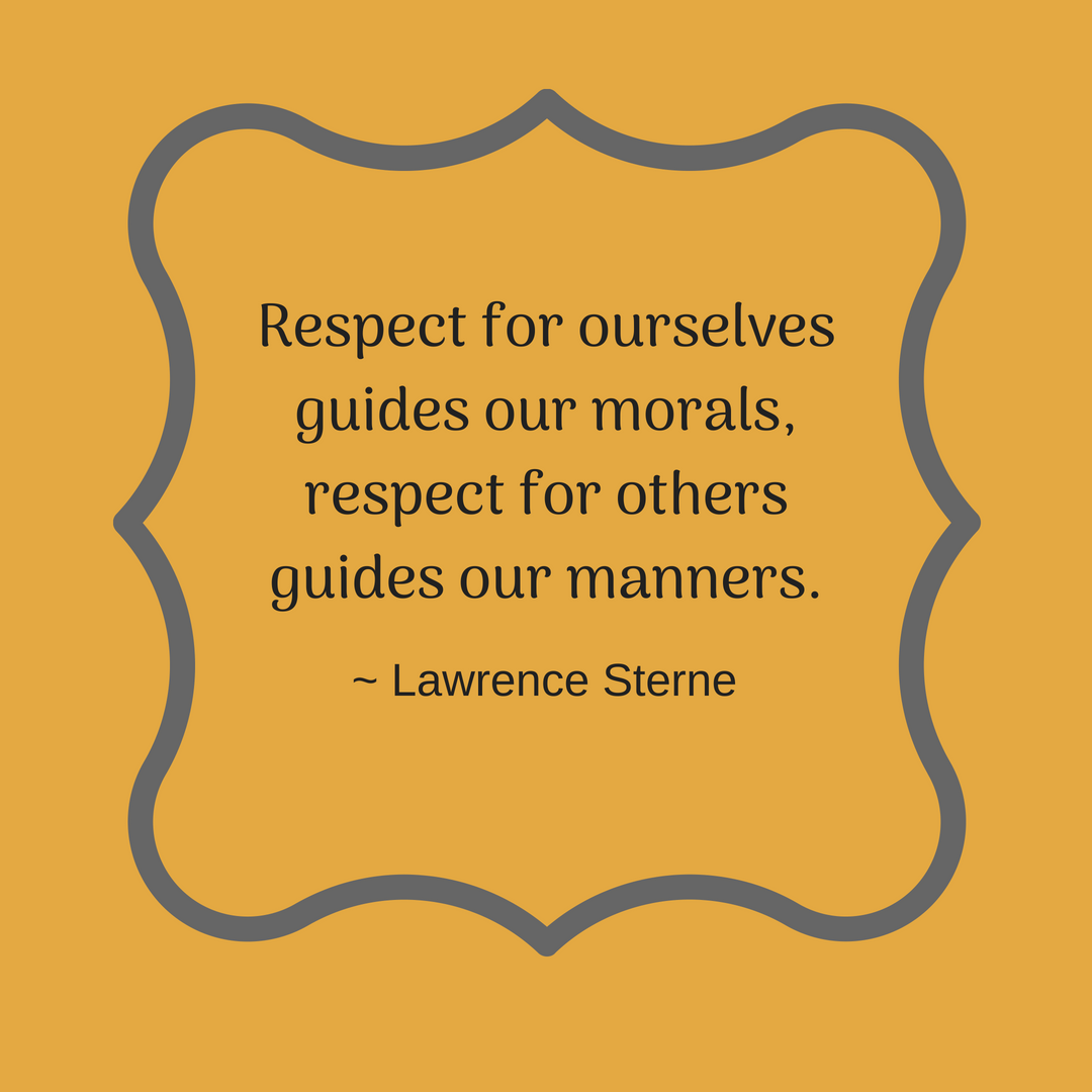 Respect Manners Quotes Manners Quotes Etiquette Etiquette And Manners