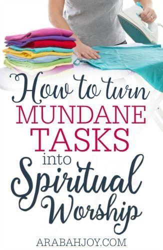 How to Turn Mundane Tasks into Spiritual Worship -