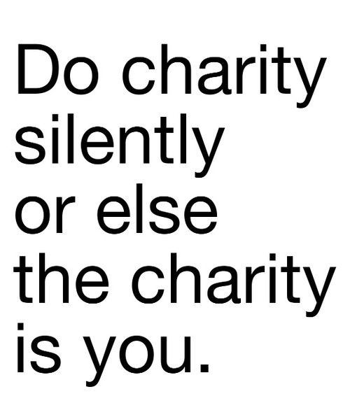 Anonymous charity. When you donate or volunteer, the joy