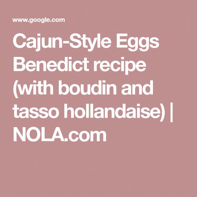 Photo of Cajun-Style Eggs Benedict recipe (with boudin and tasso hollandaise) | NOLA.com …