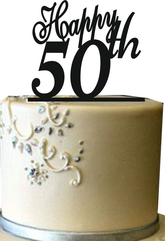 Happy 50 th cake topper 50th birthday cake topper 50 years