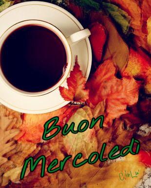 Buon Mercoledì Buon Giorno Italia Buon Mercoledì Caffè