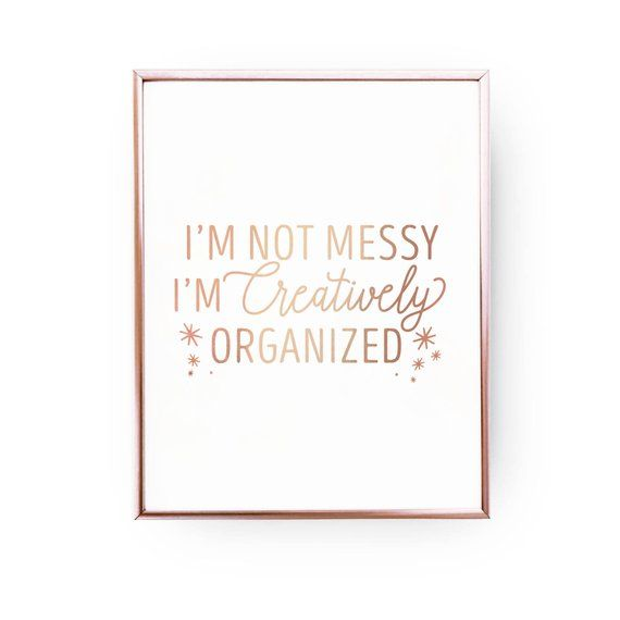 I'm Not Messy Print, Dorm Poster, Teen Girl Room Decor, Teen Quote, Real Gold Foil Print, Teen Print