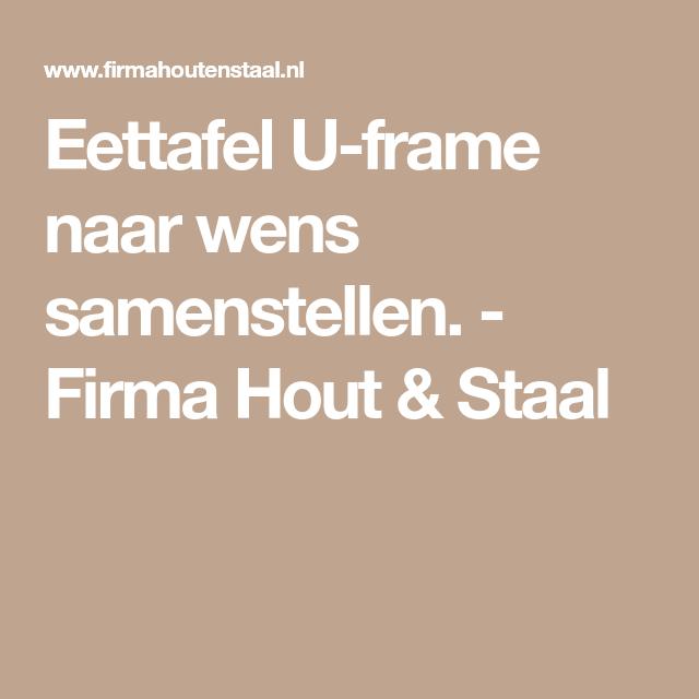 Eettafel U-frame naar wens samenstellen. - Firma Hout & Staal