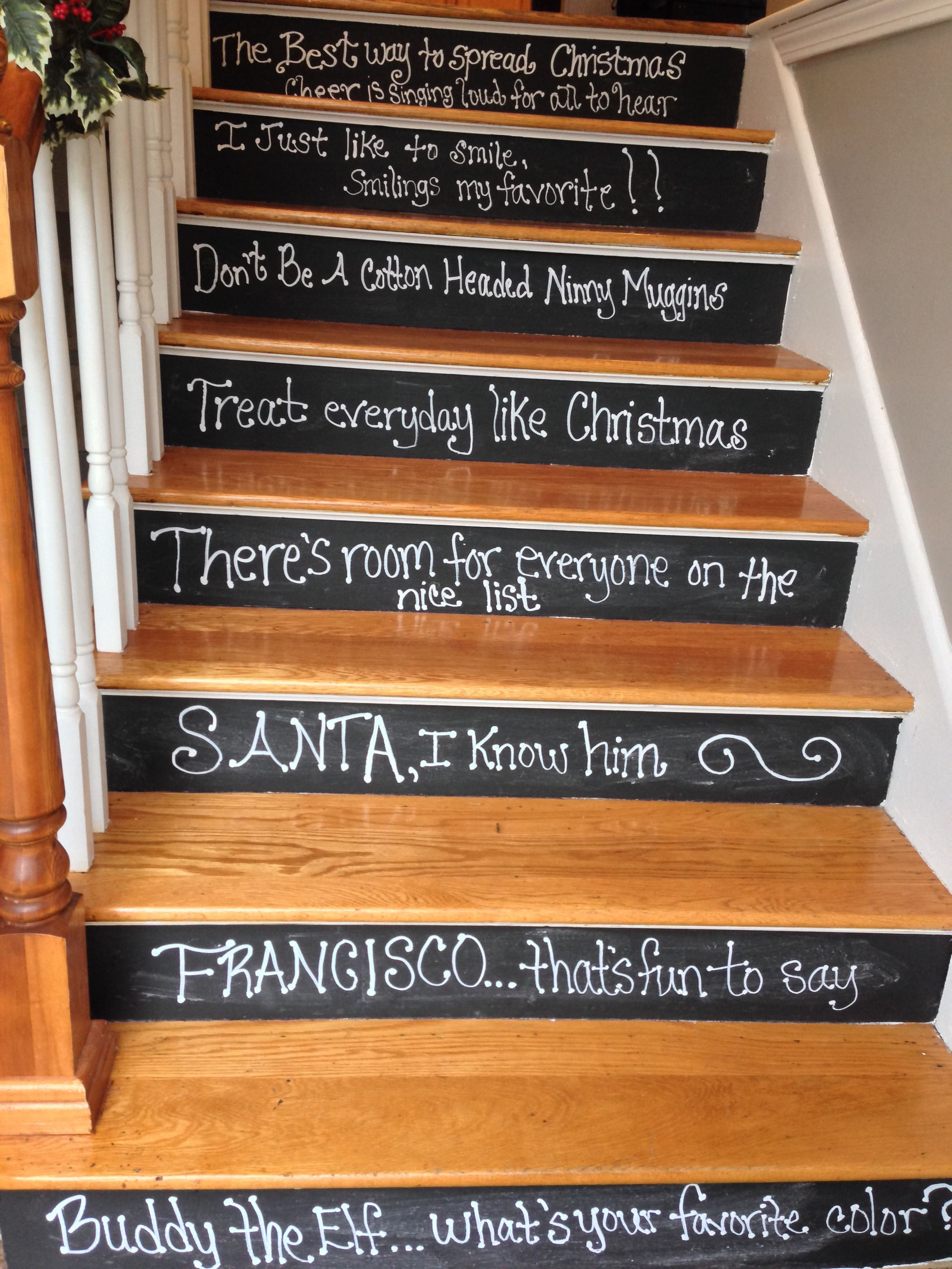 Elf quotes on chalkboard painted risers omg thats so crazy haha elfquotes