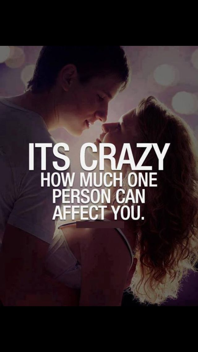 Crazy How One Person Can Impact Your Life Picture Quotes Love Quotes Cute Quotes